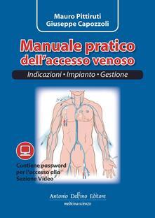 Manuale pratico dell'accesso venoso - Mauro Pittiruti,Giuseppe Capozzoli - copertina