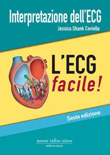 Interpretazione dell'ECG. L'ECG facile - Jessica Shank Coviello - copertina