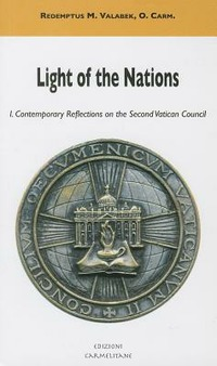Light of the nations. Vol. 1: Contemporary reflection on the Second Vatican Council. - Valabek Redemptus M. - wuz.it