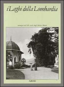 I laghi della Lombardia. Ediz. italiana e inglese - G. Dossena - copertina