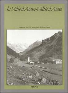 La Valle d'Aosta-Vallée d'Aoste. Ediz. illustrata - E. Sanguineti - copertina