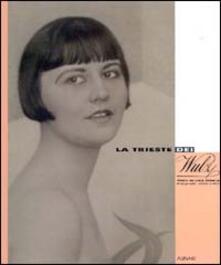 La Trieste dei Wulz. Volti di una storia. Fotografie (1860-1980). Ediz. illustrata - copertina