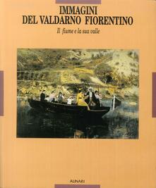 Immagini del Valdarno fiorentino. Il fiume e la sua valle.pdf