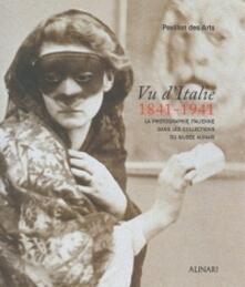 Vu d'Italie. La photographie italienne dans les Collections du Musée Alinari - copertina