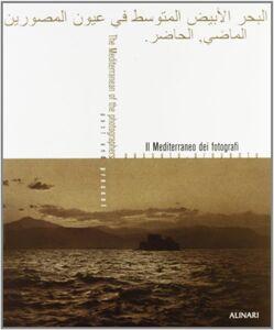 Il Mediterraneo dei fotografi. Passato, presente