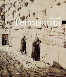 Album della Terrasanta. Ediz. italiana e inglese - Francesco Bandini,Clarice Innocenti,Carlo Nardi - copertina