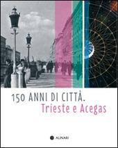150 anni di citta. Trieste e Acegas