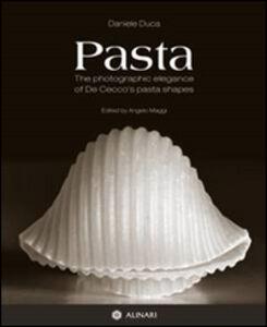 Pasta. The photographic elegance of De Cecco's pasta shapes. Ediz. italiana e inglese
