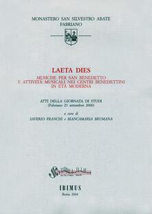 Laeta dies. Musiche per san Benedetto e attività musicali nei centri benedettini in età moderna. Atti della Giornata di studi (Fabriano, 23 settembre 2000) - copertina
