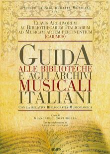 Guida alle biblioteche e agli archivi musicali italiani. Con la relativa bibliografia musicologica - copertina