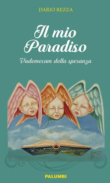 Il mio paradiso. Vademecum della speranza - Dario Rezza - copertina