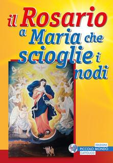 Il rosario a Maria che scioglie i nodi - Davide Volo - copertina
