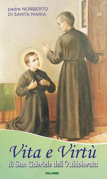 Vita e virtù di san Gabriele dell'Addolorata - Norberto di Santa Maria - copertina