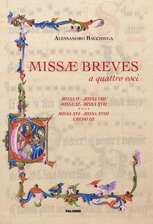 Missae breves a quattro voci. Missa IV, missa VIII, missa XI, missa XVII, missa XVI, missa XVIII, credo III - Alessandro Bacchiega - copertina