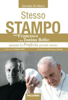 Stesso stampo. Papa Francesco e Don Tonino Bello: quando la profezia prende suono - Gionatan De Marco - copertina