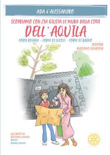 Daddyswing.es Scopriamo con zia Giusta le mura della città dell'Aquila. Porta Roiana, Porta di Lucoli, Porta di Bagno Image