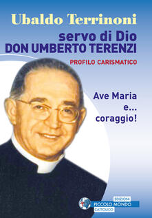 Servo di dio. Don Umberto Terenzi - Ubaldo Terrioni - copertina