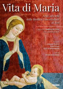 Vita di Maria. Negli affreschi della Basilica Concattedrale di Atri. L'opera di Andrea De Litio «Uno sguardo di fede» - copertina