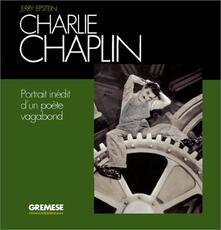 Radiospeed.it Charlie Chaplin. Portrait inédit d'un poète vagabond Image