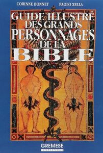 Le guide illustré des grands personnages de la Bible