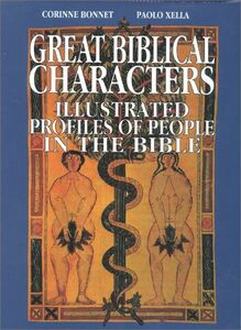 Great biblical characters. Illustrated profiles of people in the Bible