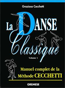 La danse classique. Vol. 1: Metodo Enrico Cecchetti.