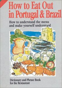 How to eat out in Portugal & Brazil