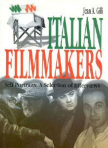 Italian filmmakers. Self portraits: a selection of interviews
