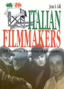 Italian filmmakers. Self portraits: a selection of interviews - Jean A. Gili - copertina