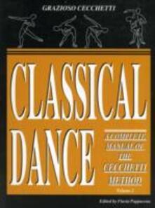 Classical dance. Vol. 2 - Grazioso Cecchetti - copertina