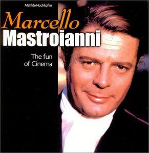 Marcello Mastroianni. The fun of cinema