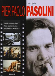 Pier Paolo Pasolini. Ediz. francese - Piero Spila - copertina