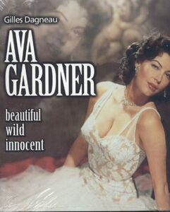 Ava Gardner. Beautiful wild innocent