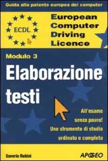 ECDL. Guida alla patente europea del computer. Modulo 3: elaborazione testi.pdf