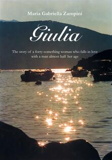 Giulia. The story of a woman who falls in love with a man nearly half her age