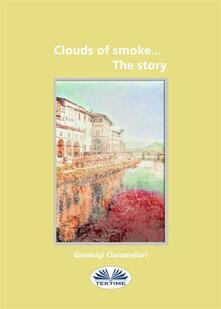 Cloud of smoke... The story