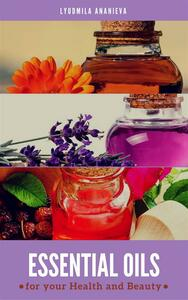 Essential oils for your health and beauty