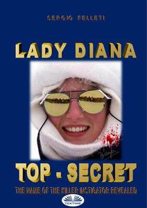 Lady Diana. Top secret. The name of the killer instigator revealed