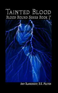 Tainted blood. Blood bound. Vol. 7