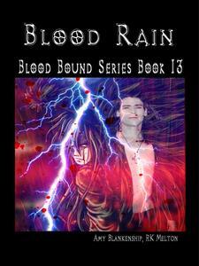 Blood rain. Blood bound. Vol. 13