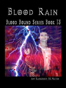 Blood rain. Blood bound. Vol. 13