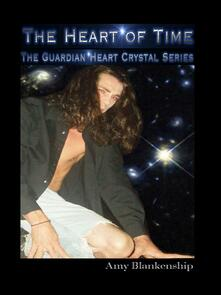 Theheart of time. The guardian heart crystal. Vol. 1