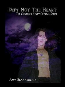 Defy not the heart. The guardian heart crystal. Vol. 2
