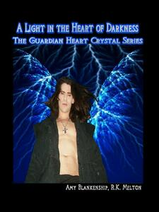 ALight in the heart of darkness. The guardian heart crystal. Vol. 4