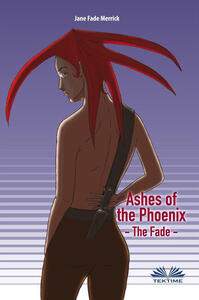 Ashes of the Phoenix. The Fade