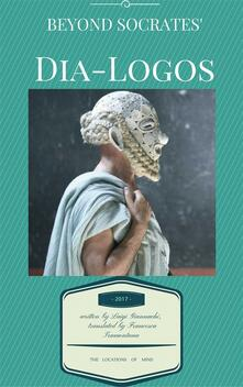 Beyond Socrates' dia-logos. The locations of mind