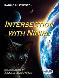 Intersection with Nibiru. The adventures of Azakis and Petri. Vol. 2