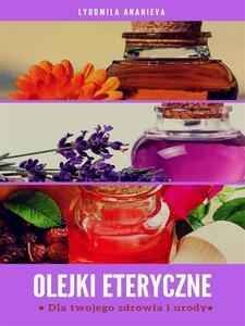 Oli essenziali per la vostra salute e bellezza. Ediz. polacca. Vol. 1