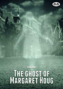 Theghost of Margaret Houg