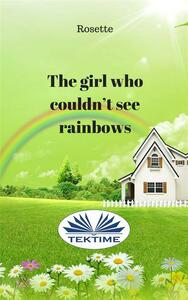 Thegirl who couldn't see rainbows
